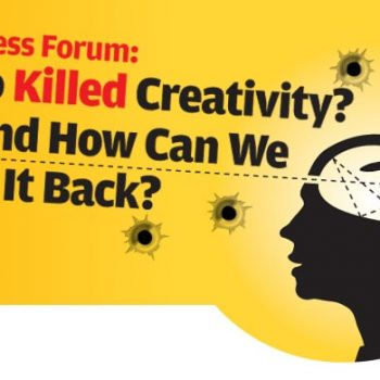 Who Killed Creativity? And how can we get it back?