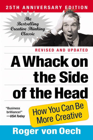 A wack on the side of the head: How you can be more creative
