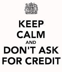 Don't ask for credit as refusal often offends