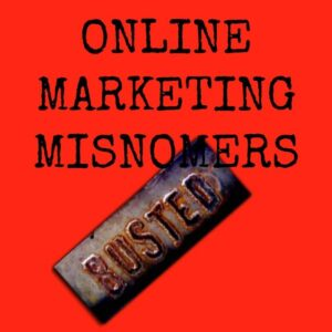 ONLINE MARKETING MISNOMERS