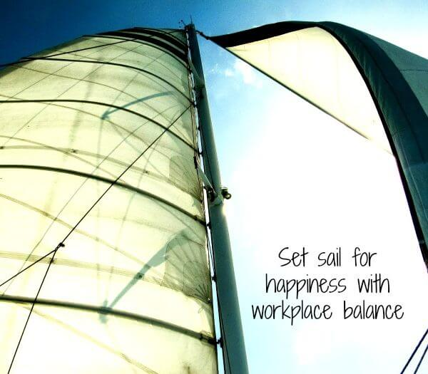 Set sail for happiness with workplace balance