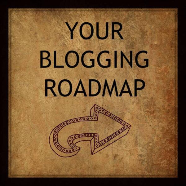 Your blogging roadmap
