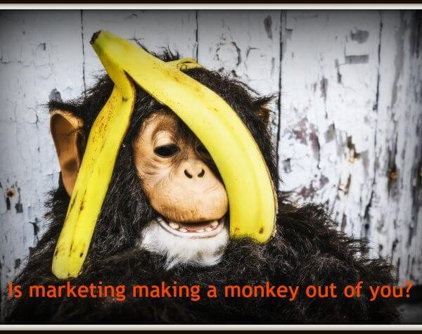 Is marketing making a monkey out of you?