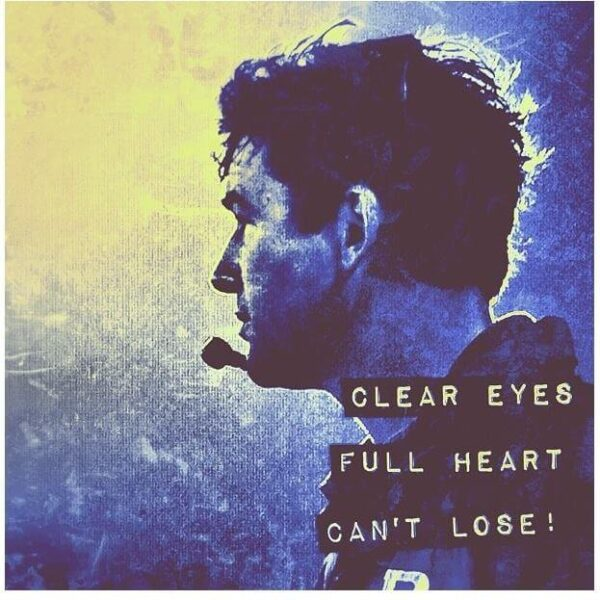 Clear eyes, full heart, can't lose!