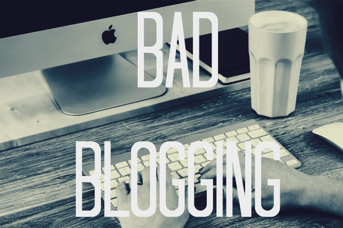 Bad Blogging
