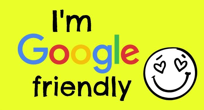 I'm Google friendly