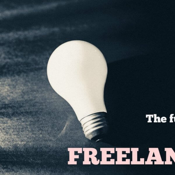 The future of work is freelance