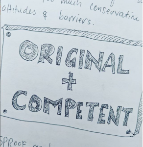 Photograph of block text sketched into a panel that reads ORIGINAL + COMPETENT to illustrate creative copywriting needs