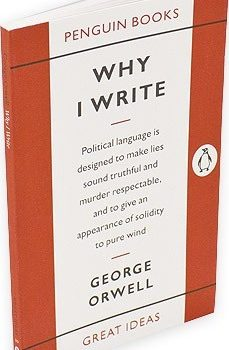 Cover of the book why I write by George Orwell to help freelance writing endeavours